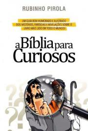Biblia Para Curiosos, A