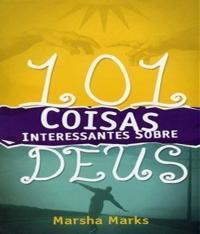 101 COISAS INTERESSANTES SOBRE DEUS