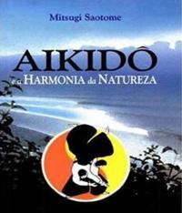 Aikido E A Harmonia Da Natureza