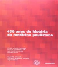 450 Anos De Historia Da Medicina Paulistana