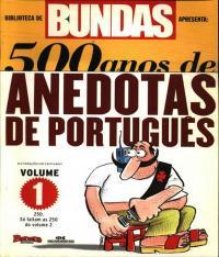 500 Anos De Anedotas De Portugues - Vol 01
