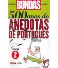 500 Anos De Anedotas De Portugues - Vol 02