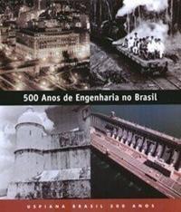 500 Anos De Engenharia No Brasil
