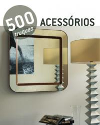 500 Truques - Acessorios