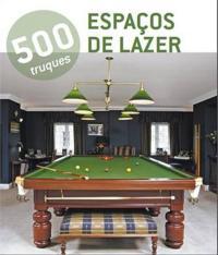 500 Truques - Espacos De Lazer