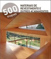 500 Truques - Materiais De Revestimento E Outros Acabamentos