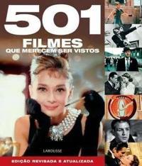 501 Filmes Que Merecem Ser Vistos - Edicao Revisada E Atualizada