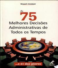 75 MELHORES DECISOES ADMINISTRATIVAS DE TODOS OS TEMPOS