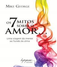 7 Mitos Sobre O Amor..., Os