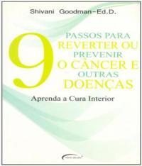 9 Passos Para Reverter Ou Prevenir O Cancer E Outras Doencas