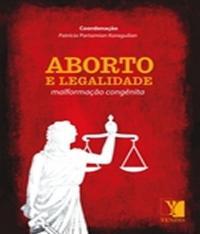 Aborto E Legalidade - Malformacao Congenita