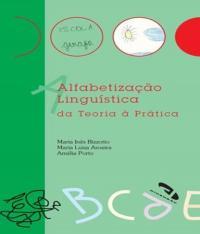 Alfabetizacao Linguistica - Da Teoria A Pratica
