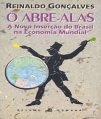 Abre-alas, O - A Nova Insercao Do Brasil Na Economia Mundial