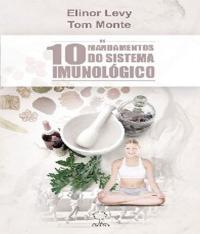 10 MANDAMENTOS DO SISTEMA IMUNOLOGICO, OS
