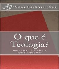Que E Teologia?, O - Introducao A Teologia Como Sabedoria