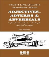 Adjectives, Adverbs And Adverbials