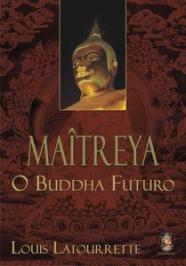 Maitreya - O Buddha Futuro