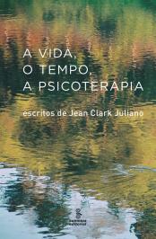 A Vida: Escritos De Jean Clark Juliano