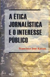 A ÉTICA JORNALÍSTICA E O INTERESSE PÚBLICO
