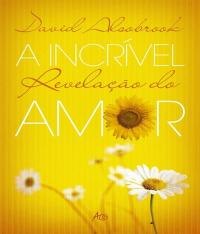 Incrivel Revelacao Do Amor, A