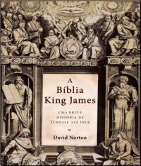 Biblia King James, A - Uma Breve Historia Tyndale Ate Hoje