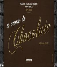 Aromas Do Chocolate, Os