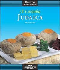 COZINHA JUDAICA - RECEITAS INTERNACIONAIS