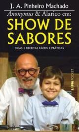 ANONYMUS & ALARICO EM: SHOW DE SABORES