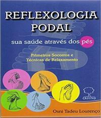 REFLEXOLOGIA PODAL - SUA SAUDE ATRAVES DOS PES
