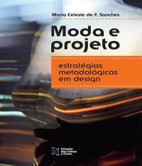 MODA E PROJETO - ESTRATEGIAS METODOLOGICAS EM DESIGN